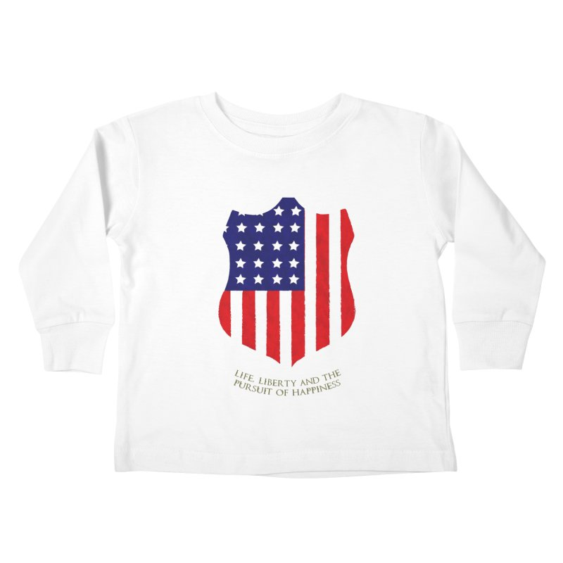 Life, Liberty, and the pursuit of Happiness Kids Toddler Longsleeve T-Shirt by asolecreative's Artist Shop