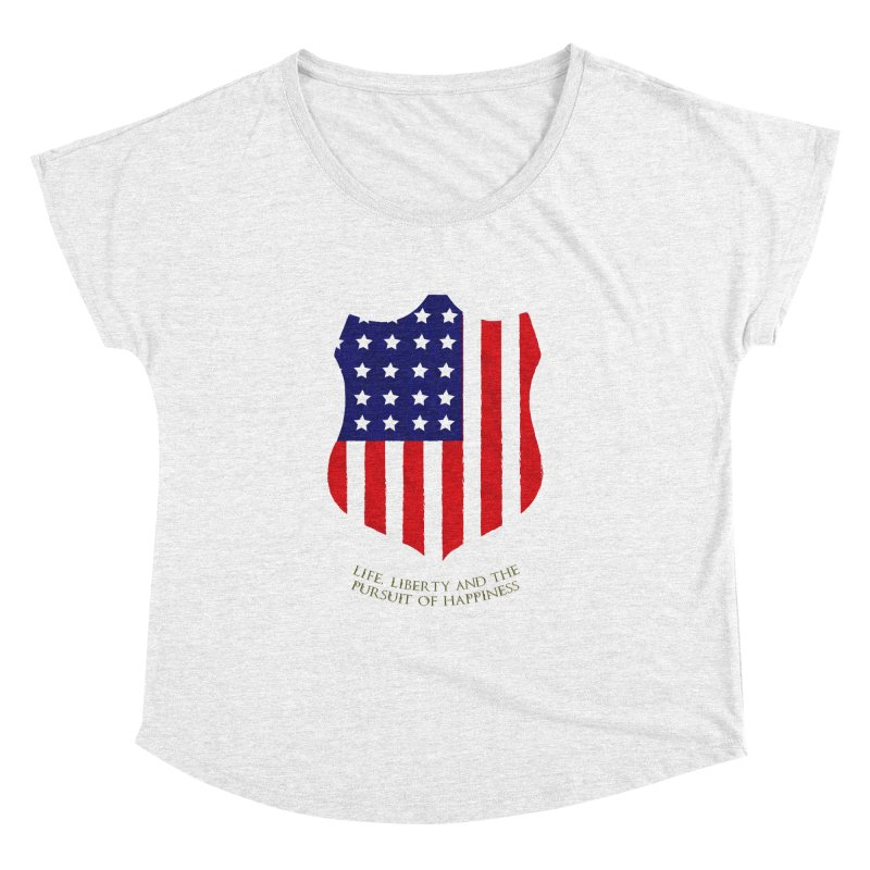 Life, Liberty, and the pursuit of Happiness Women's Dolman by asolecreative's Artist Shop