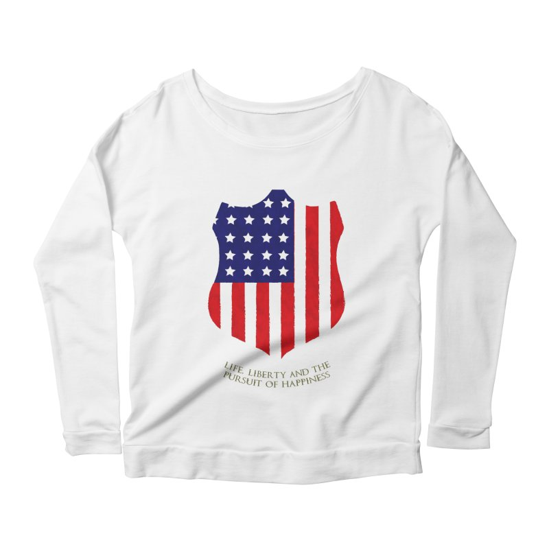 Life, Liberty, and the pursuit of Happiness Women's Longsleeve Scoopneck  by asolecreative's Artist Shop