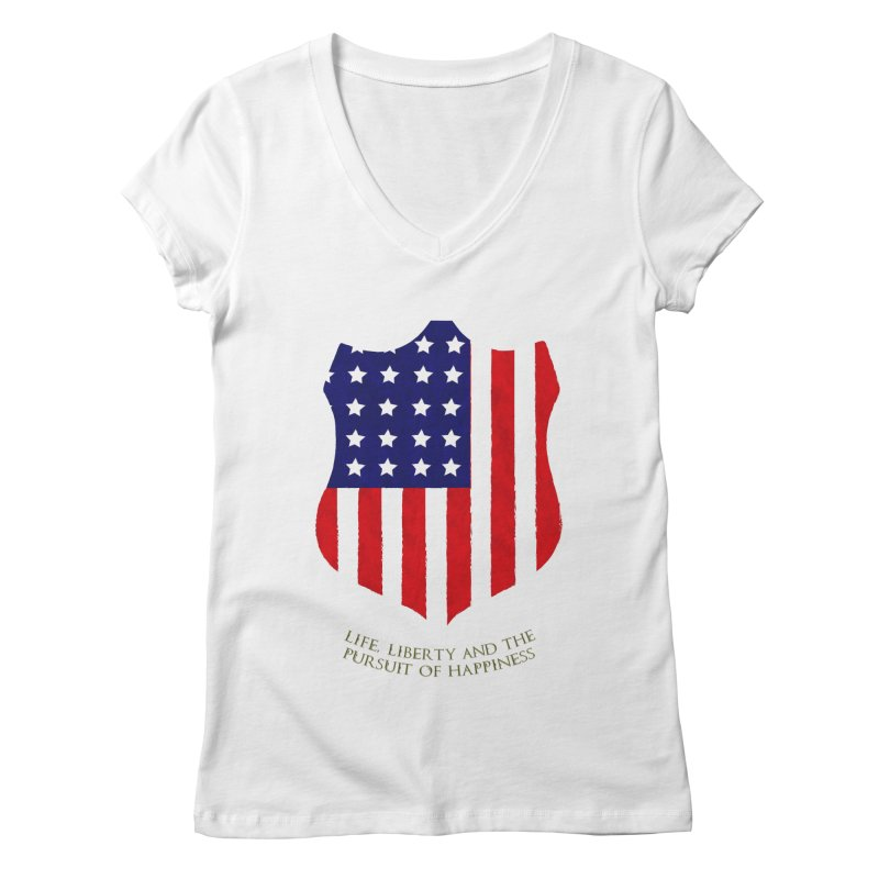 Life, Liberty, and the pursuit of Happiness Women's V-Neck by asolecreative's Artist Shop