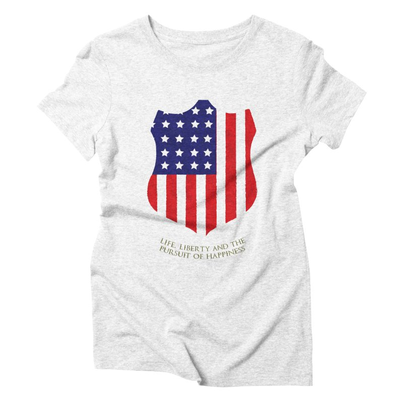 Life, Liberty, and the pursuit of Happiness Women's Triblend T-shirt by asolecreative's Artist Shop