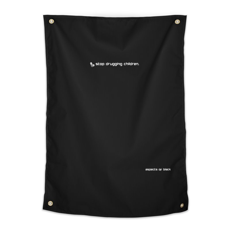 stop drugging children! Home Tapestry by Aspects of Black™