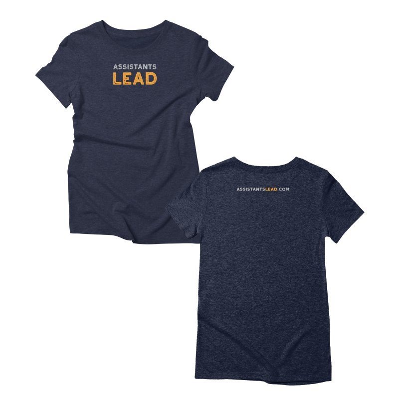 Assistants Lead Swag (T-Shirts, Mugs, Buttons, Stickers, Face Masks, and Greeting Cards) Women's T-Shirt by The Leader Assistant
