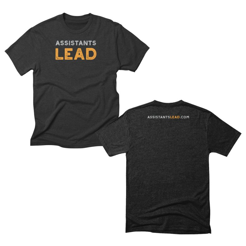 Assistants Lead Swag (T-Shirts, Mugs, Buttons, Stickers, Face Masks, and Greeting Cards) Men's T-Shirt by The Leader Assistant