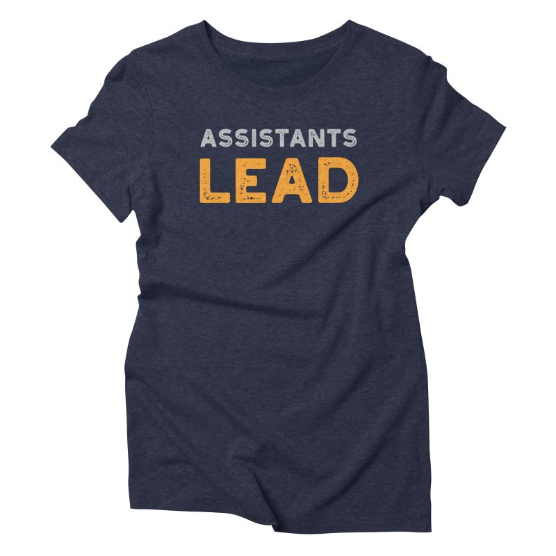 Assistants Lead Swag Women's T-Shirt by The Leader Assistant
