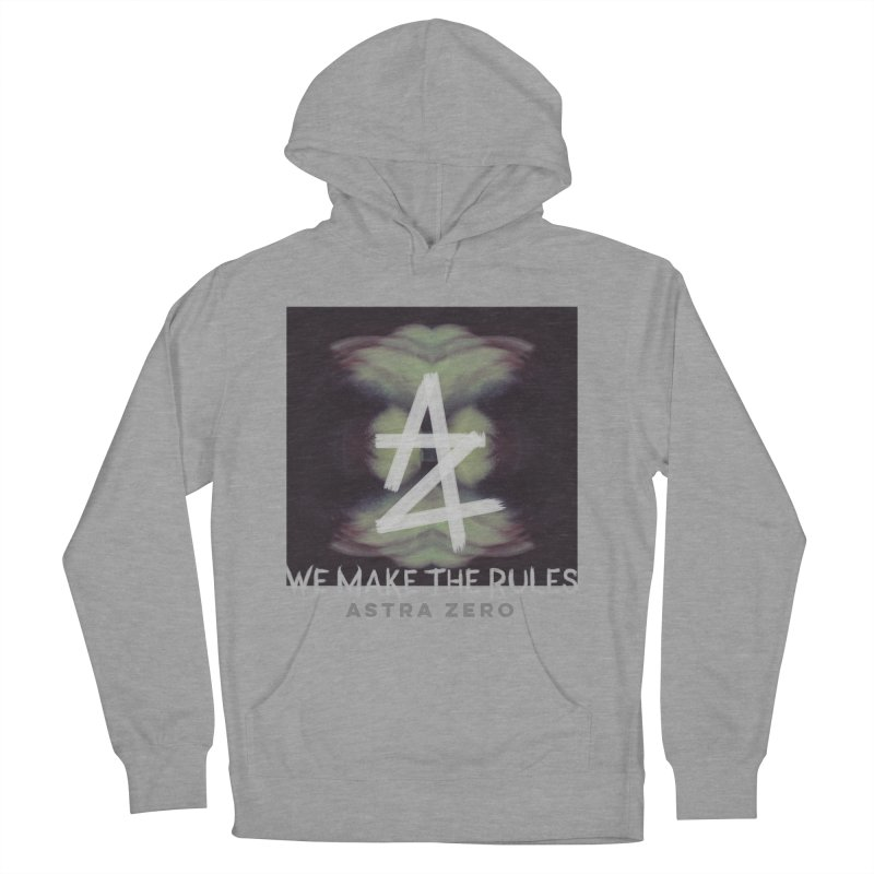 WE MAKE THE RULES Women's Pullover Hoody by ASTRA ZERO