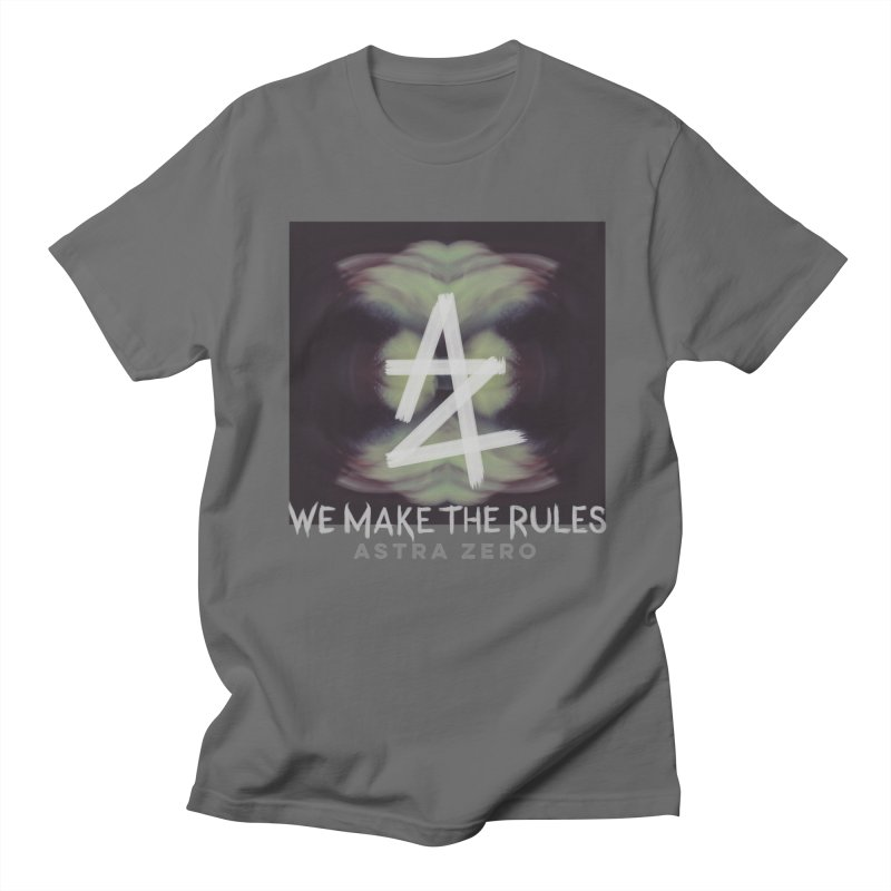 WE MAKE THE RULES Men's T-Shirt by ASTRA ZERO