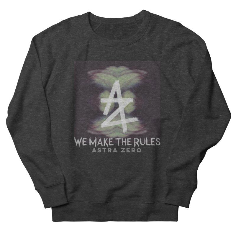 WE MAKE THE RULES Women's Sweatshirt by ASTRA ZERO