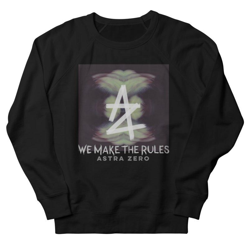 WE MAKE THE RULES Men's Sweatshirt by ASTRA ZERO