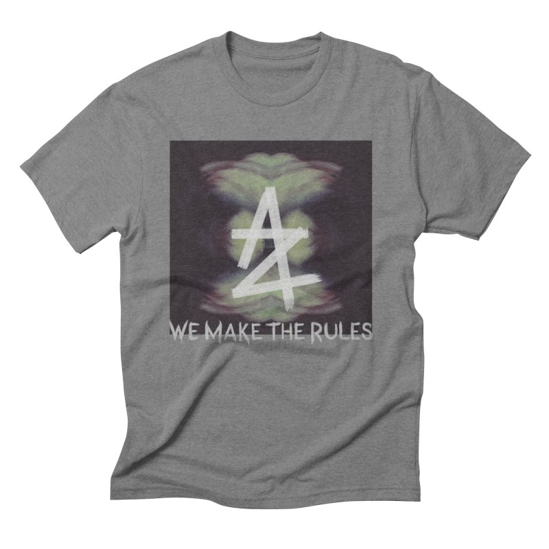 WE MAKE THE RULES Men's Triblend T-Shirt by ASTRA ZERO