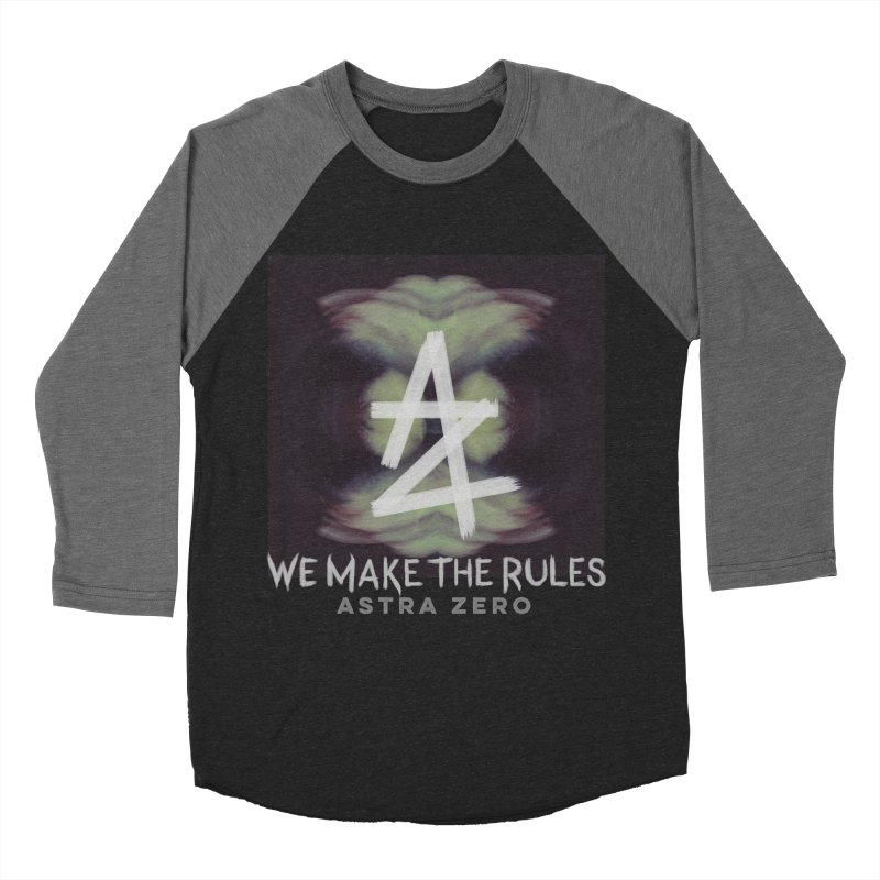 WE MAKE THE RULES Women's Baseball Triblend T-Shirt by ASTRA ZERO