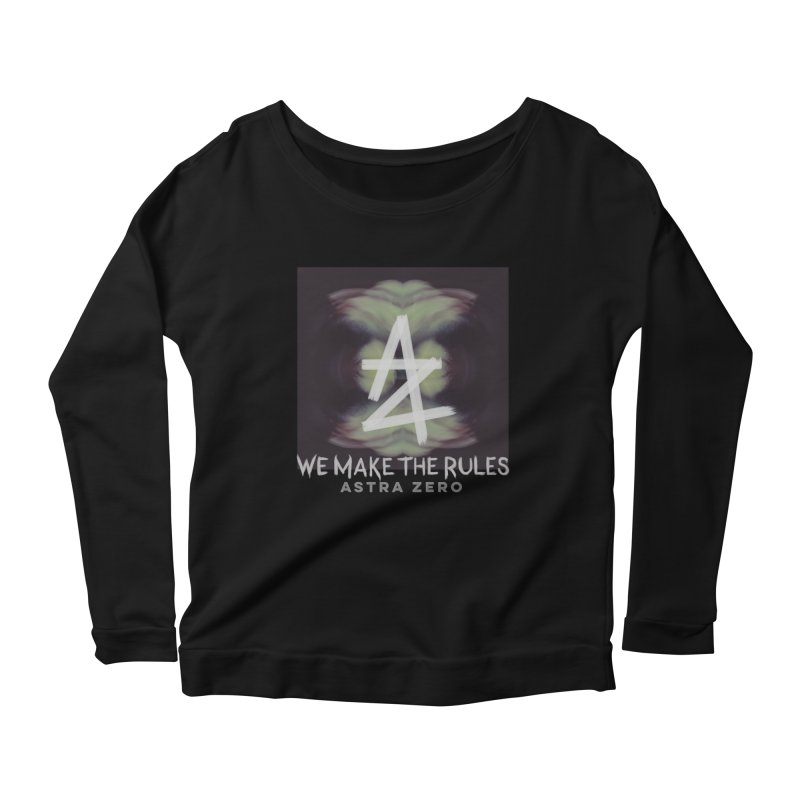 WE MAKE THE RULES Women's Longsleeve Scoopneck  by ASTRA ZERO