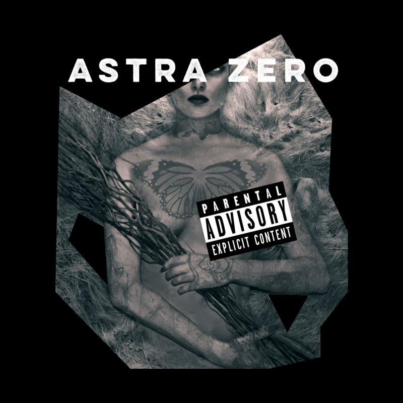 PARENTAL ADVISORY None  by ASTRA ZERO
