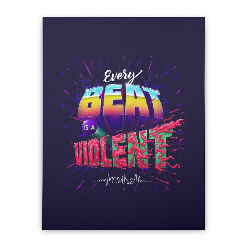 A Violent Noise Home Stretched Canvas by Astronauta Store