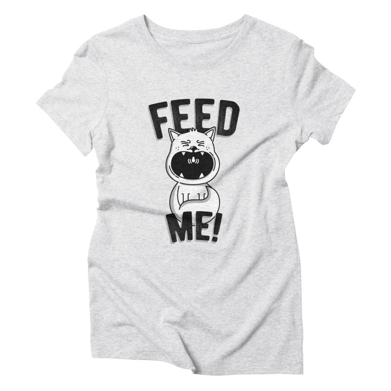 Feed Me! Women's Triblend T-Shirt by Astrovix