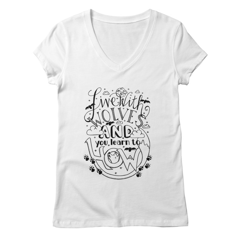 Live with Wolves Women's V-Neck by Astrovix