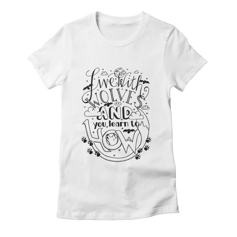 Live with Wolves Women's Fitted T-Shirt by Astrovix