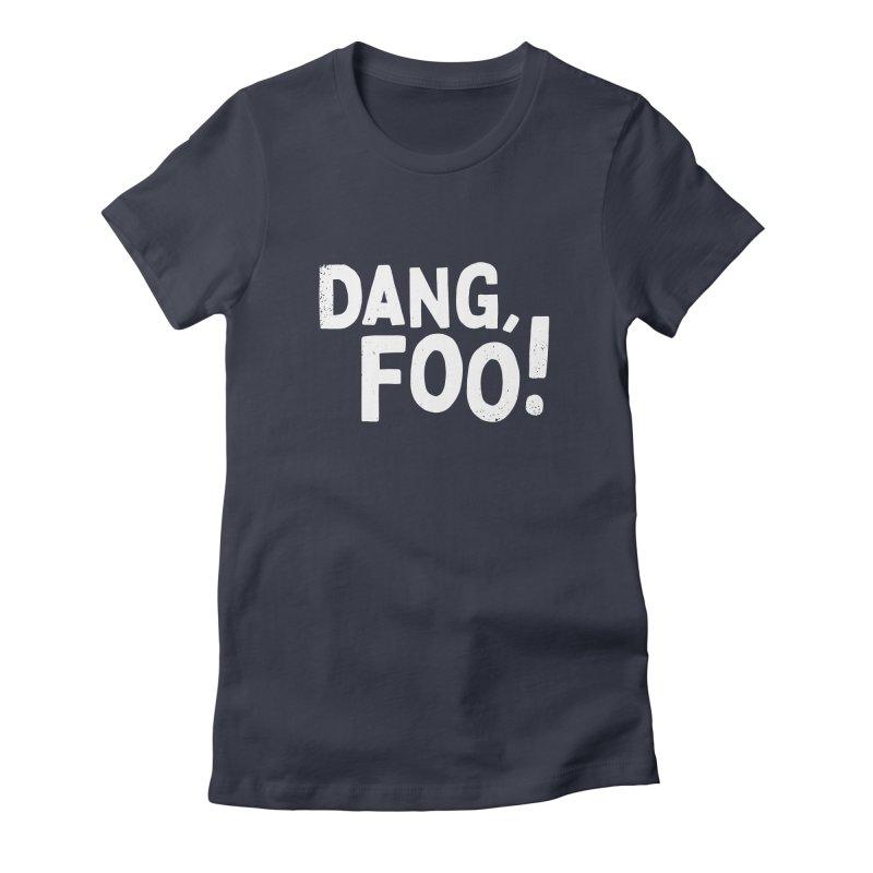 Dang, Foo! Women's T-Shirt by Athenic