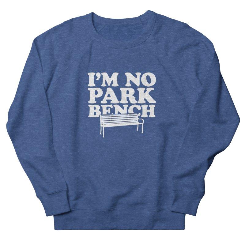 I'm No Park Bench Men's Sweatshirt by Athenic