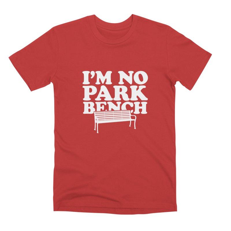 I'm No Park Bench Men's T-Shirt by Athenic