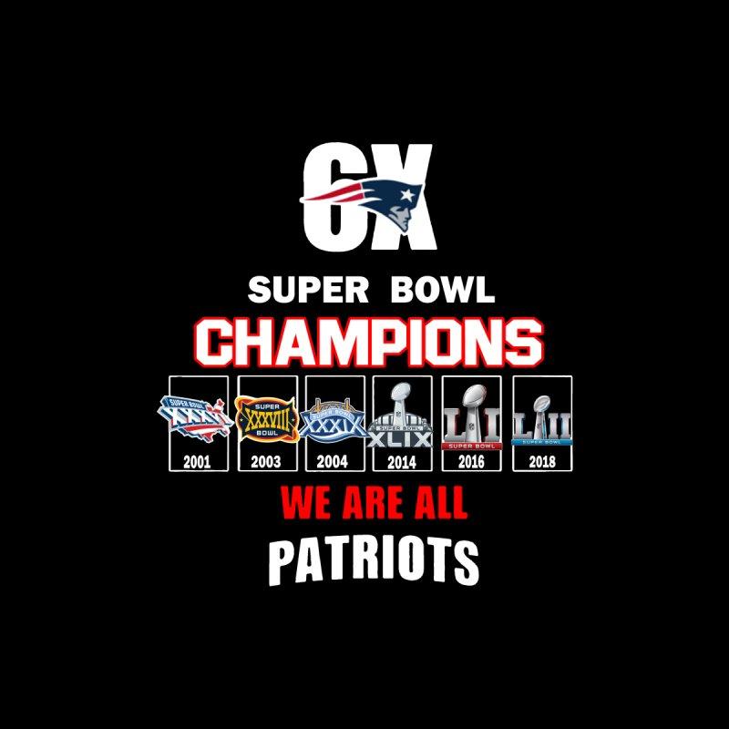 c99a152a New England Patriots 6x Super Bowl Champions We Are All Patriots shirt