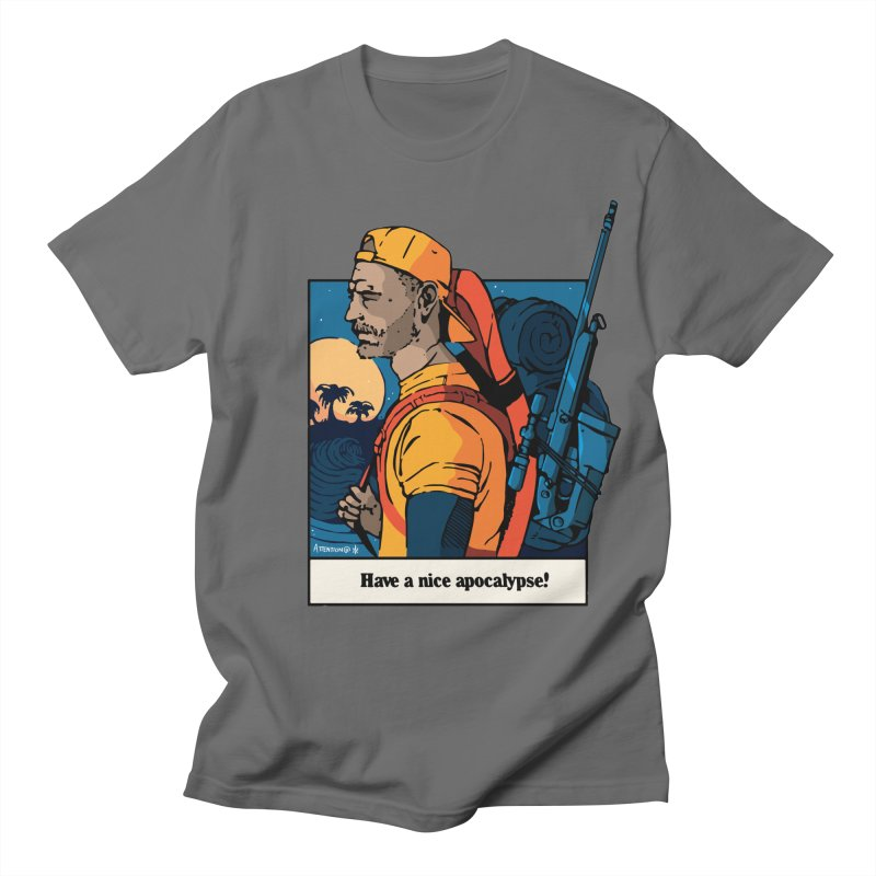 Have a Nice Apocalypse! Men's T-Shirt by Attention®