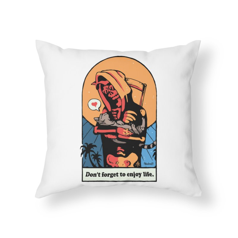 Don't Forget to Enjoy Life Home Throw Pillow by Attention®