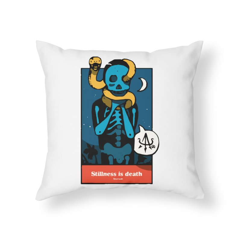 Stillness is Death Home Throw Pillow by Attention®