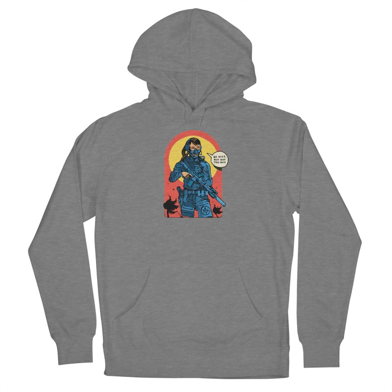 Be Nice (but not too nice) Women's Pullover Hoody by Attention®