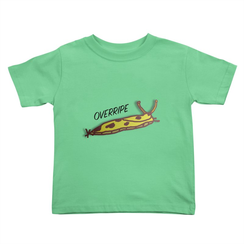 OVERRIPE Kids Toddler T-Shirt by atumatik's Artist Shop