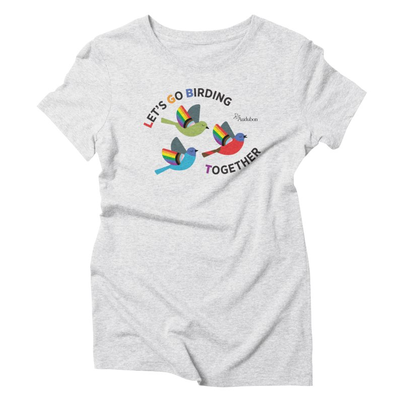 Let's Go Birding Together Women's T-Shirt by Official National Audubon Society Retail Store