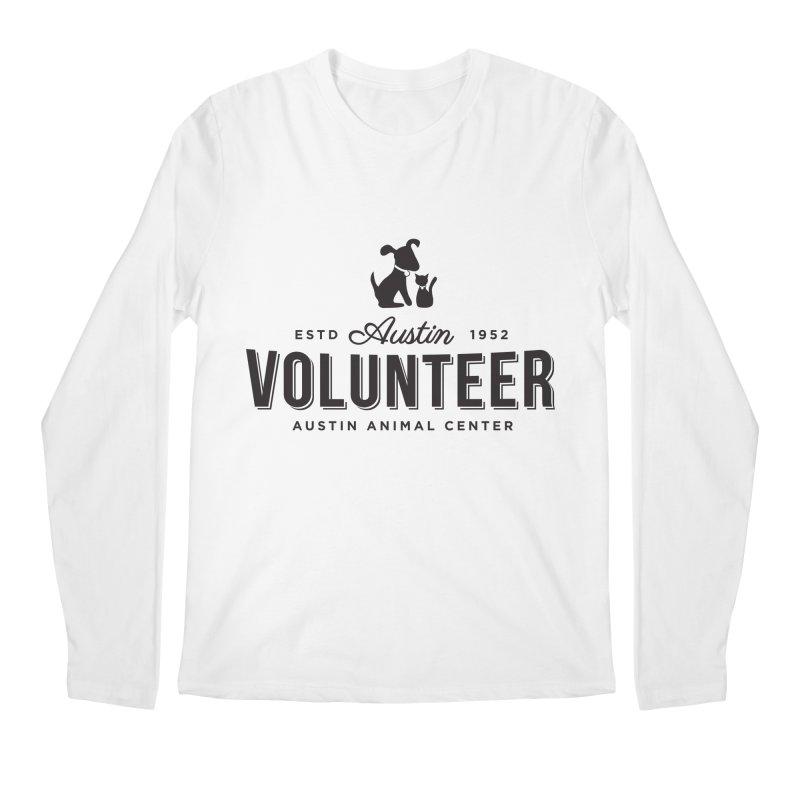 Volunteers Only! Men's Longsleeve T-Shirt by Austin Animal Center Shop