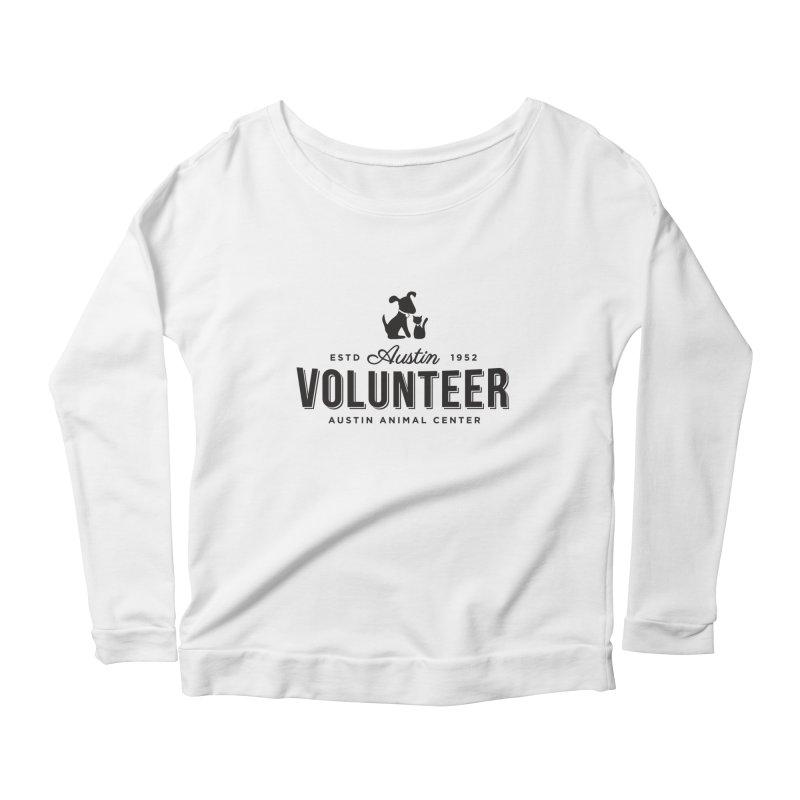 Volunteers Only! Women's Longsleeve Scoopneck  by Austin Animal Center Shop