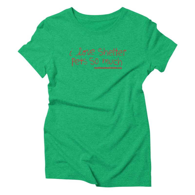 I Love Shelter Pets So Much Women's Triblend T-shirt by Austin Animal Center Shop