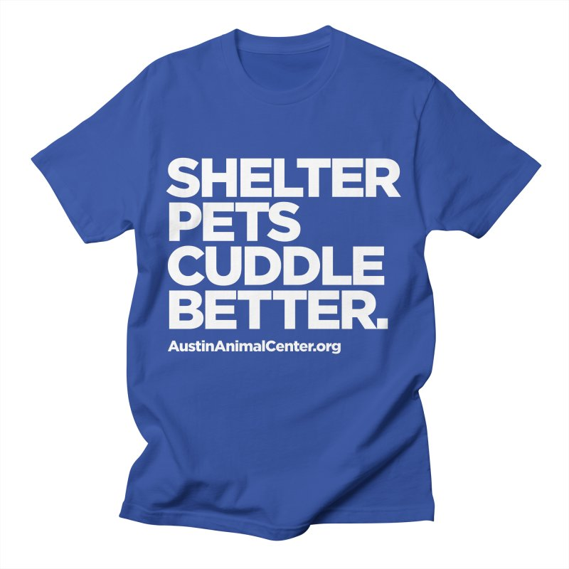 Shelter Pets Cuddle Better Men's T-Shirt by Austin Animal Center Shop