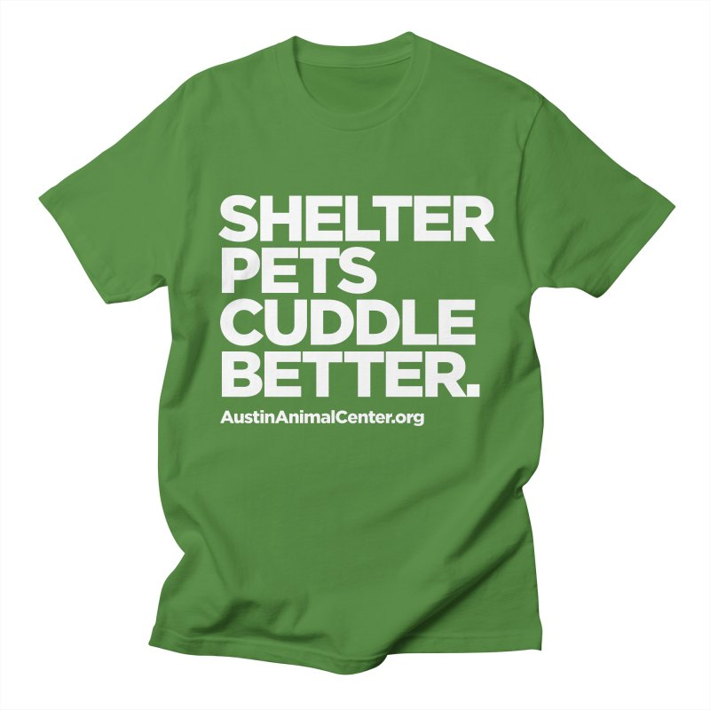 Shelter Pets Cuddle Better Women's Unisex T-Shirt by Austin Animal Center Shop