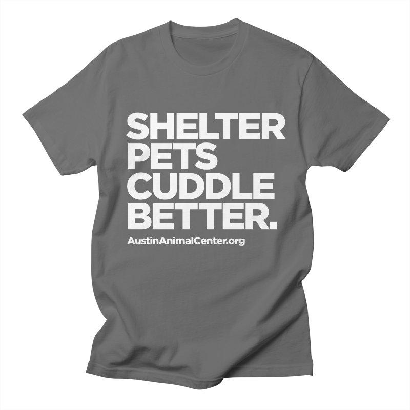 Shelter Pets Cuddle Better Women's Unisex T-Shirt by Austin Animal Center Shop