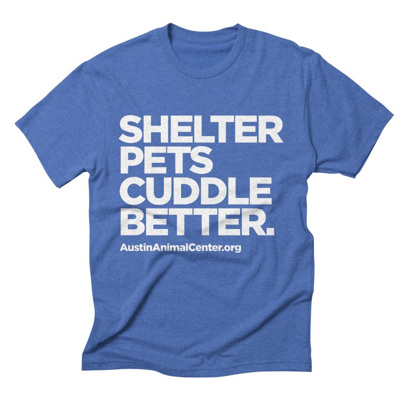Shelter Pets Cuddle Better Men's Triblend T-shirt by Austin Animal Center Shop