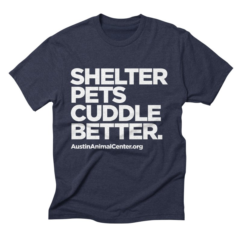 Shelter Pets Cuddle Better Men's Triblend T-Shirt by Austin Animal Center Shop