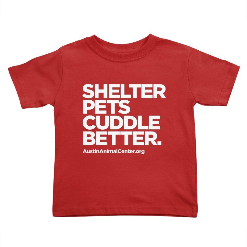 Shelter Pets Cuddle Better Kids Toddler T-Shirt by Austin Animal Center Shop