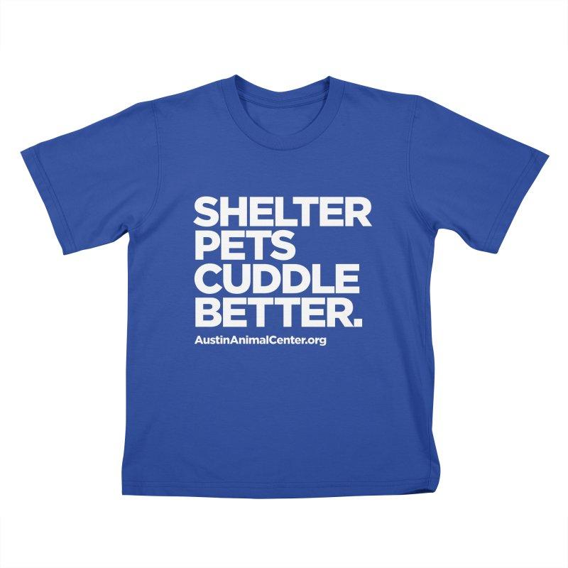 Shelter Pets Cuddle Better Kids T-Shirt by Austin Animal Center Shop