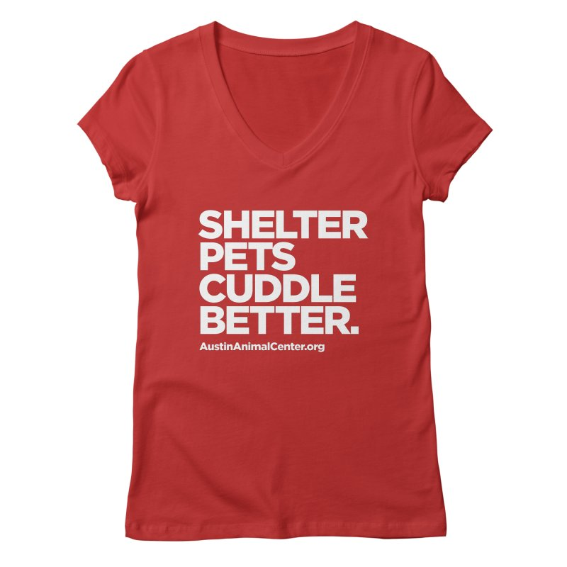 Shelter Pets Cuddle Better Women's V-Neck by Austin Animal Center Shop