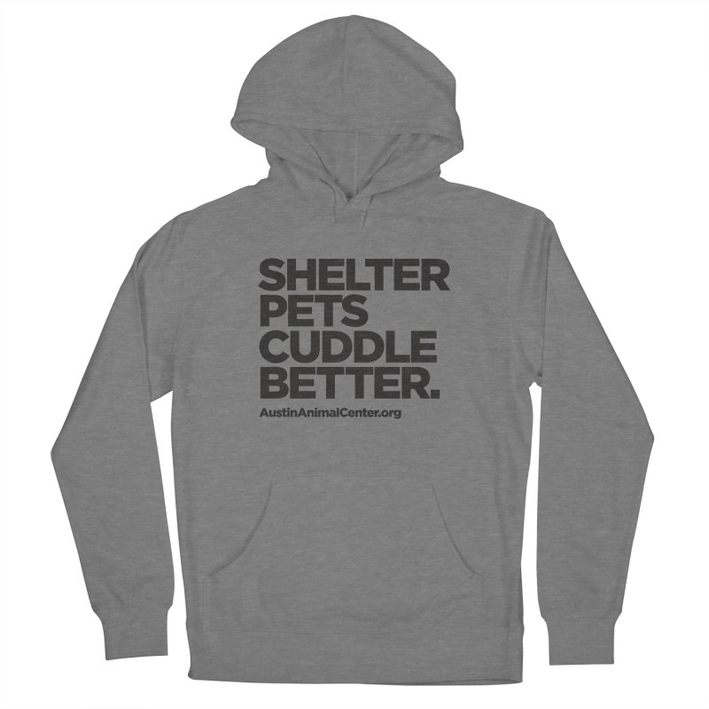 Shelter Pets Cuddle Better: Black Women's Pullover Hoody by Austin Animal Center Shop