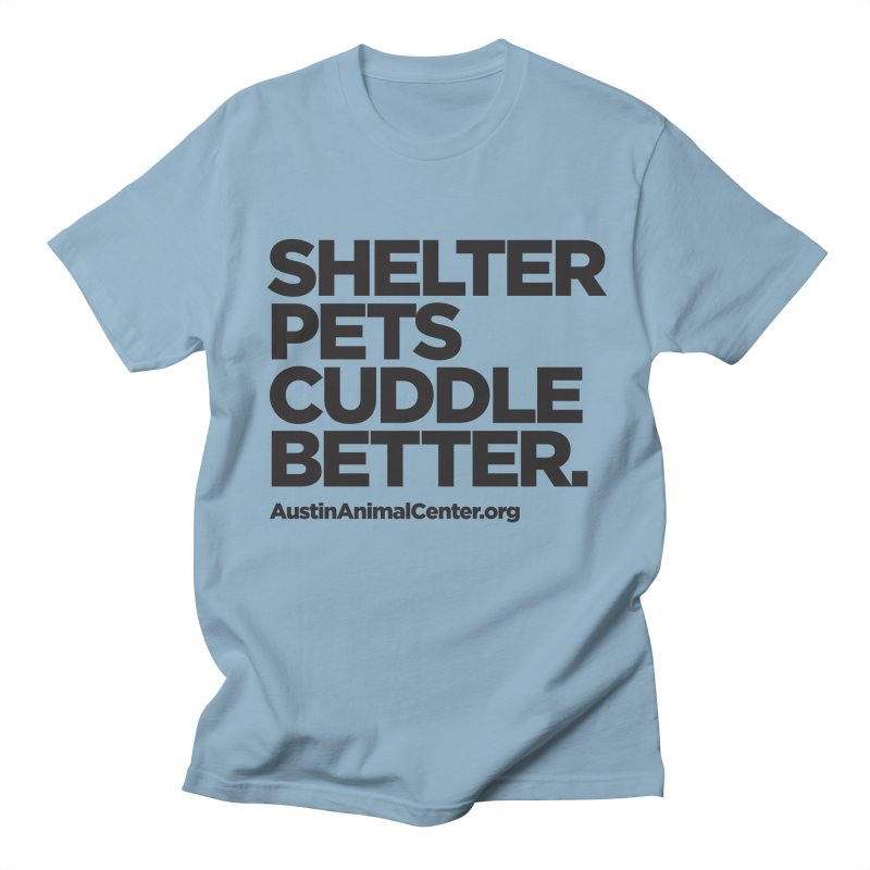 Shelter Pets Cuddle Better: Black Men's T-Shirt by Austin Animal Center Shop