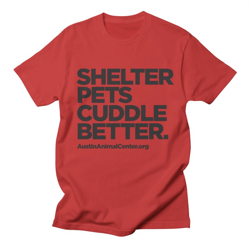 Shelter Pets Cuddle Better: Black Men's T-Shirt by Austin Animal Center Shop