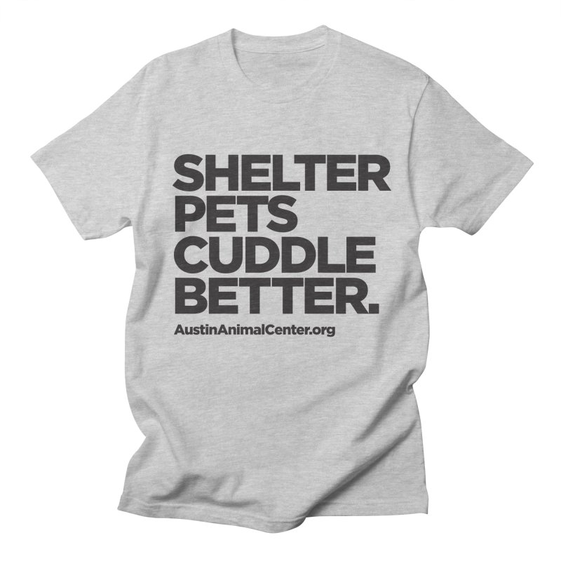Shelter Pets Cuddle Better: Black Women's T-Shirt by Austin Animal Center Shop