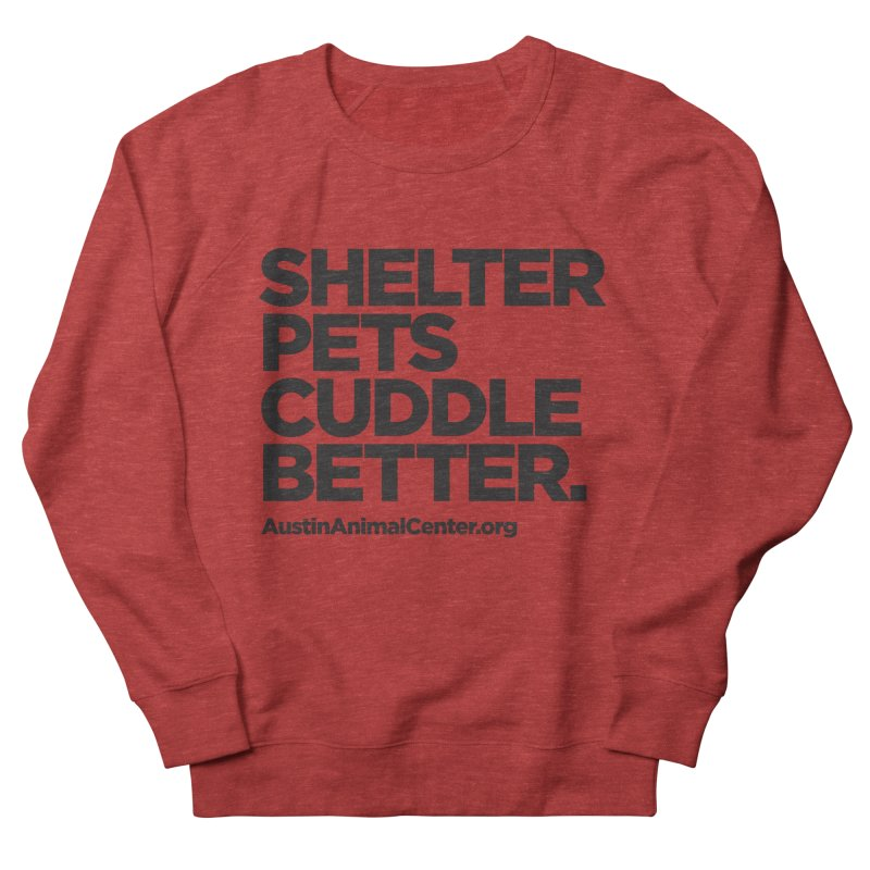 Shelter Pets Cuddle Better: Black Men's Sweatshirt by Austin Animal Center Shop