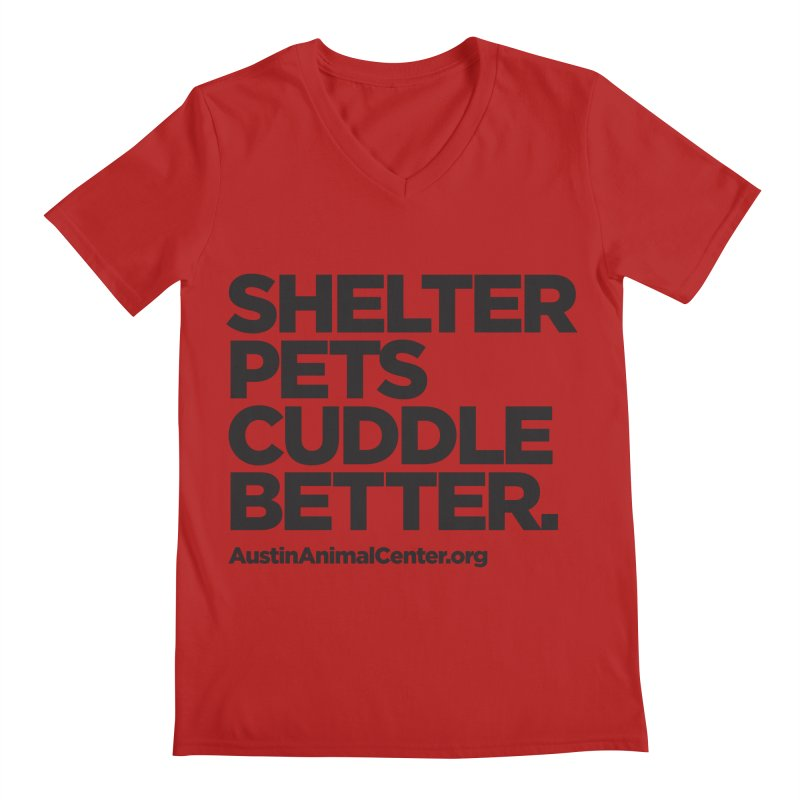 Shelter Pets Cuddle Better: Black Men's V-Neck by Austin Animal Center Shop