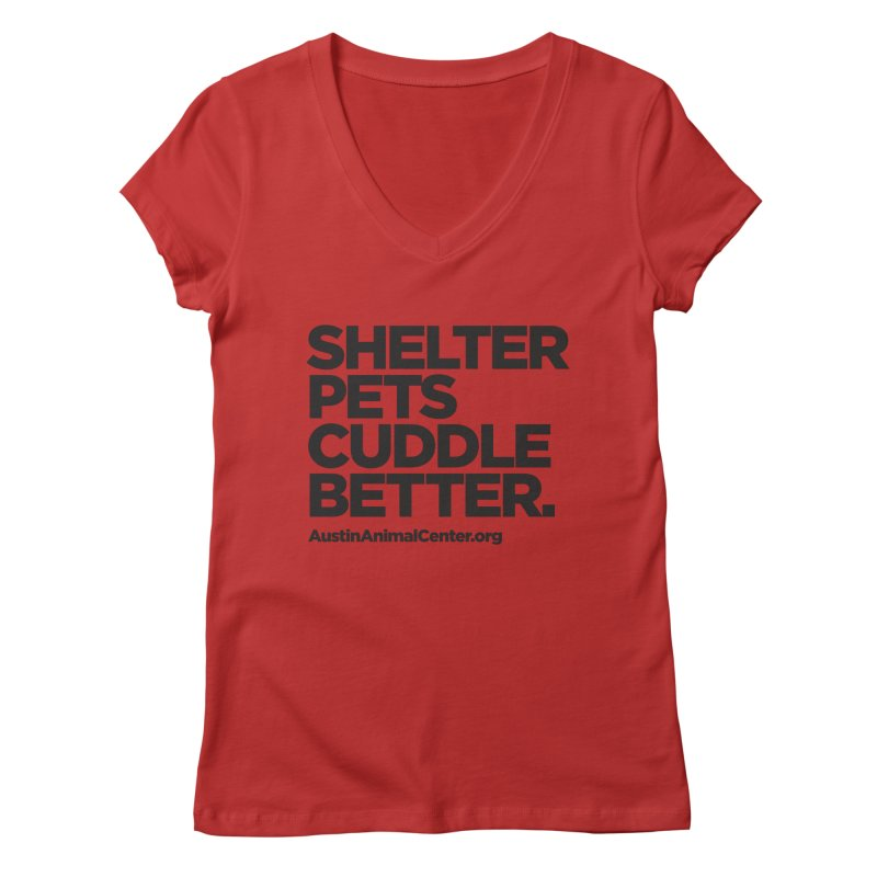 Shelter Pets Cuddle Better: Black Women's V-Neck by Austin Animal Center Shop