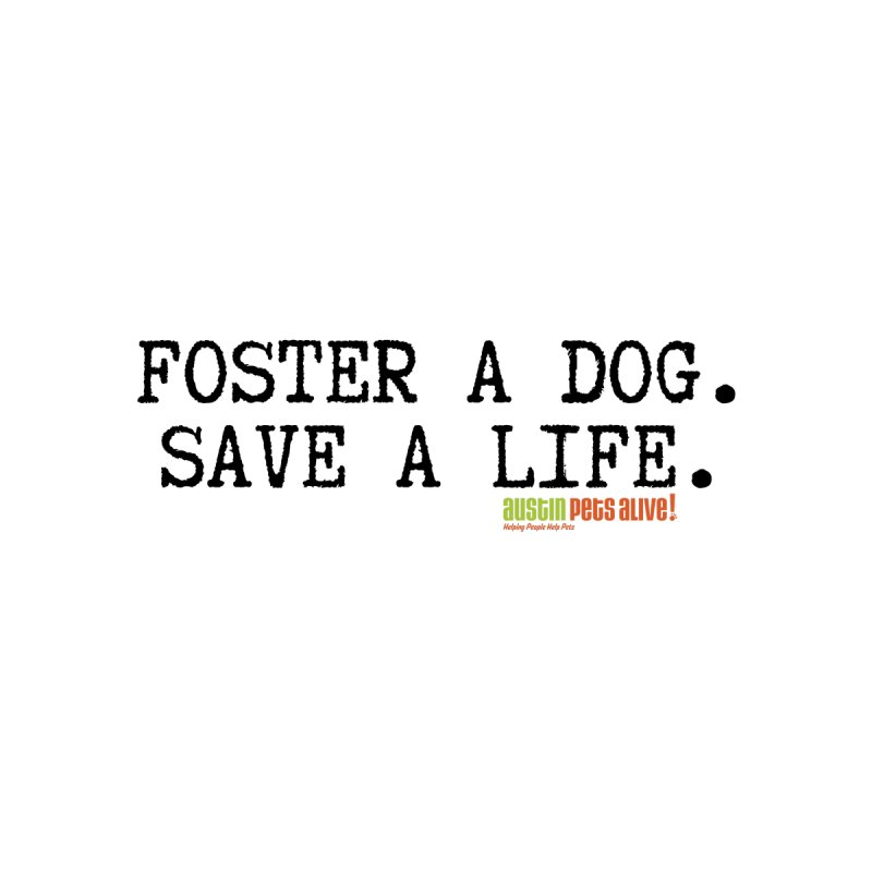 Save a Life Accessories Mug by Austin Pets Alive's Artist Shop